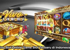Vivo Slot Online Game Slot Terbaru di Indonesia