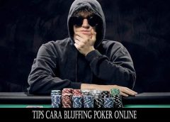 Tips Cara Bluffing Poker Online