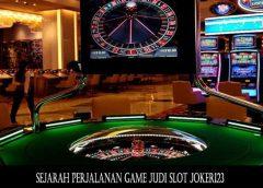 Sejarah Perjalanan Game Judi Slot Joker123