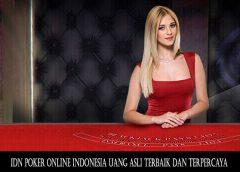 IDN Poker Online Indonesia Uang Asli Terbaik Dan Terpercaya