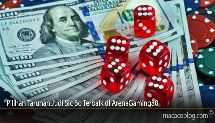 Pilihan Taruhan Judi Sic Bo Terbaik di ArenaGaming88