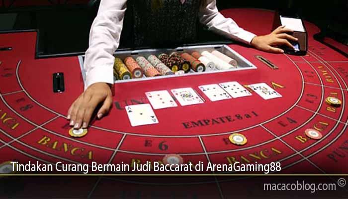 Tindakan Curang Bermain Judi Baccarat di ArenaGaming88